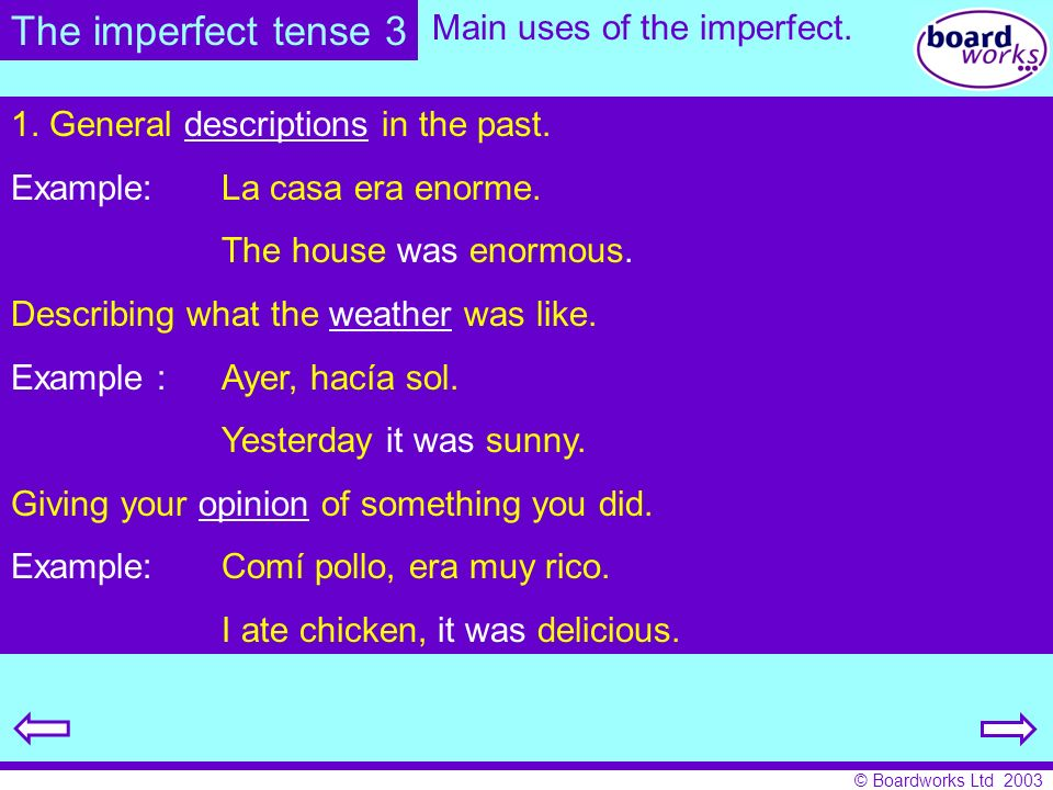 The imperfect tense 3 Main uses of the imperfect.