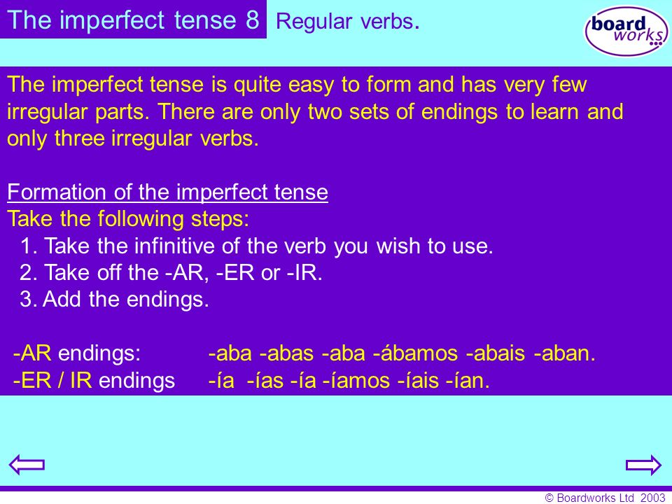 The imperfect tense 8 Regular verbs.