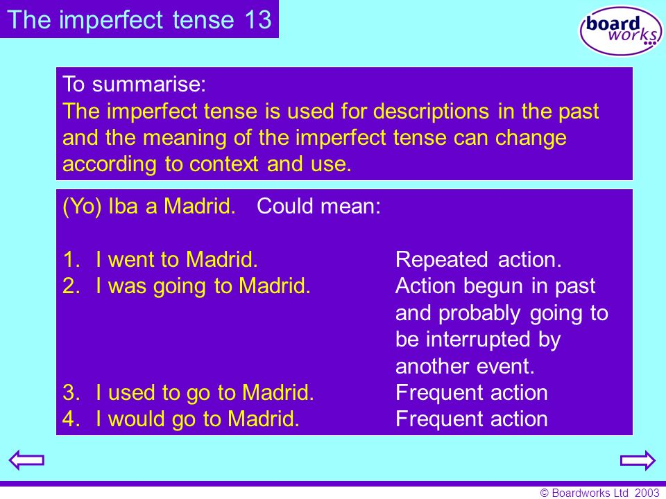 The imperfect tense 13 To summarise: