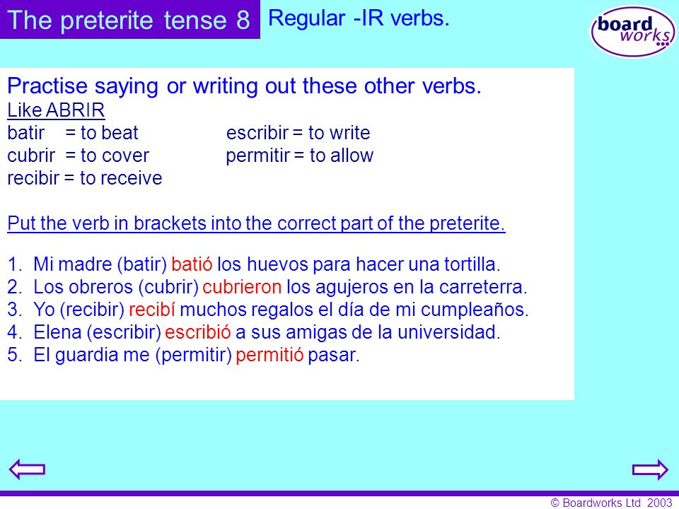 The preterite tense 8 Regular -IR verbs.
