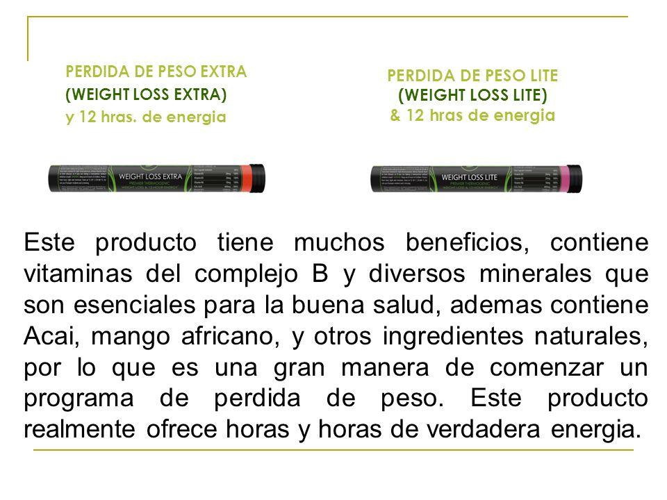 PERDIDA DE PESO EXTRA (WEIGHT LOSS EXTRA) y 12 hras. de energia. PERDIDA DE PESO LITE. (WEIGHT LOSS LITE)