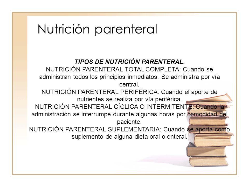 TIPOS DE NUTRICIÓN PARENTERAL.