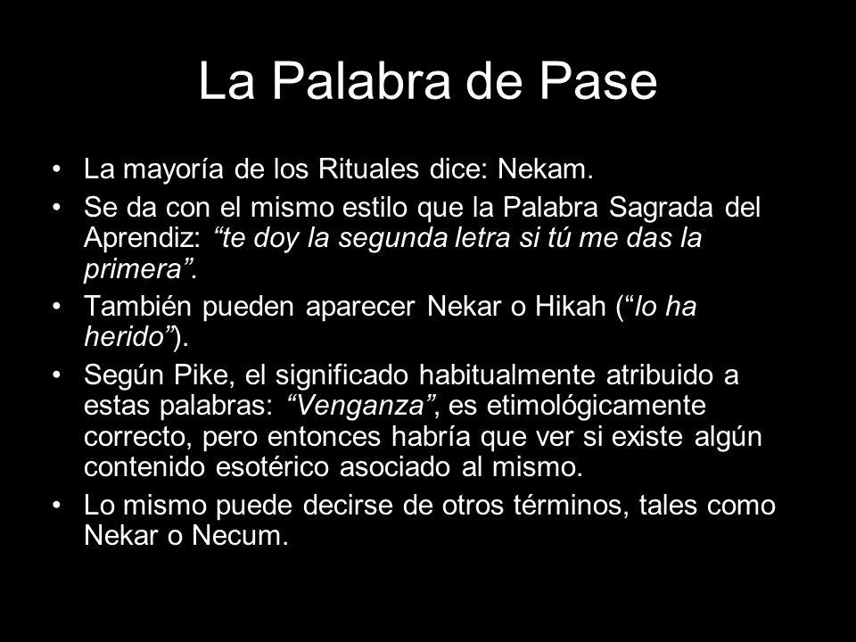 La Palabra de Pase La mayoría de los Rituales dice: Nekam.
