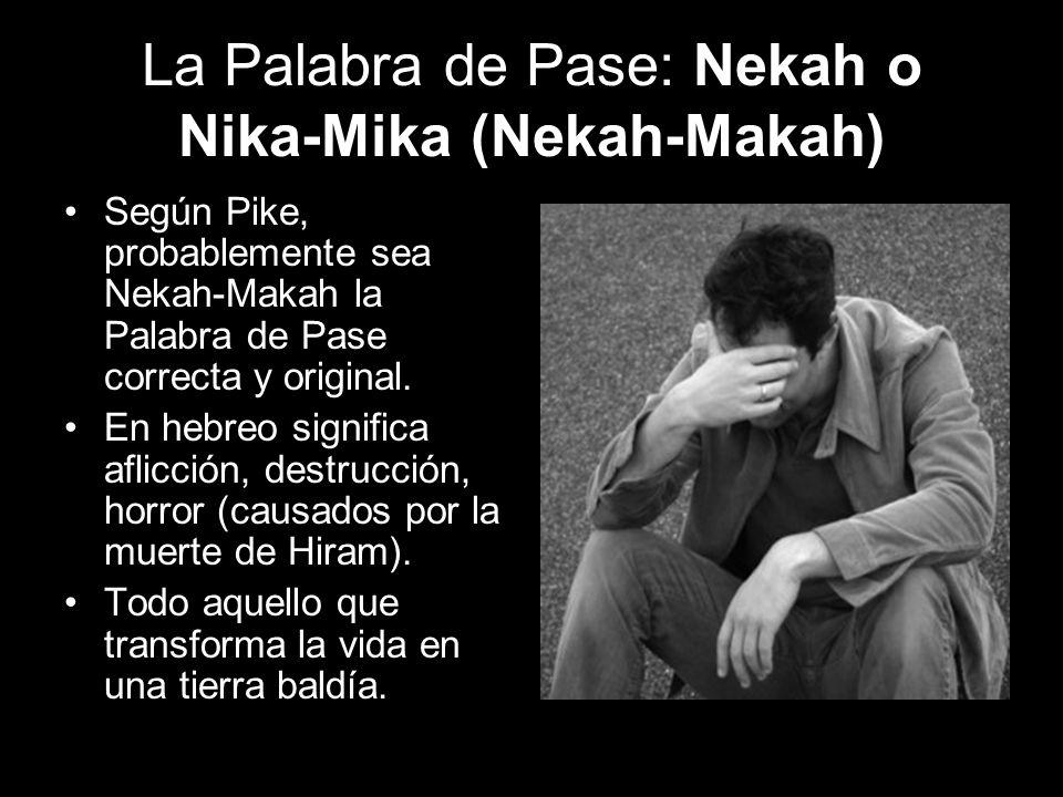 La Palabra de Pase: Nekah o Nika-Mika (Nekah-Makah)