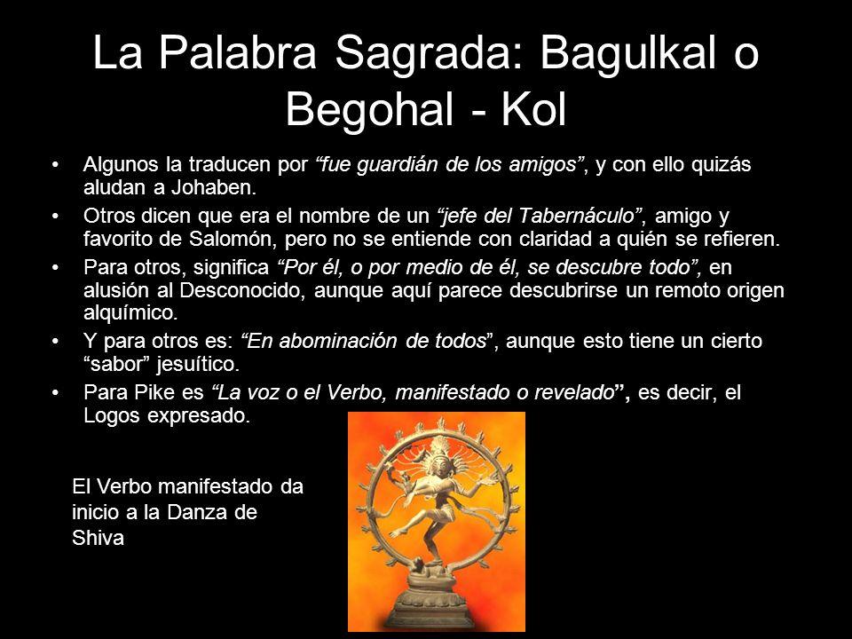 La Palabra Sagrada: Bagulkal o Begohal - Kol