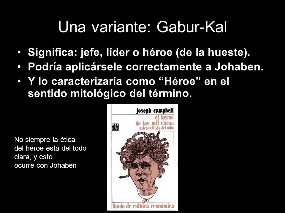 Una variante: Gabur-Kal