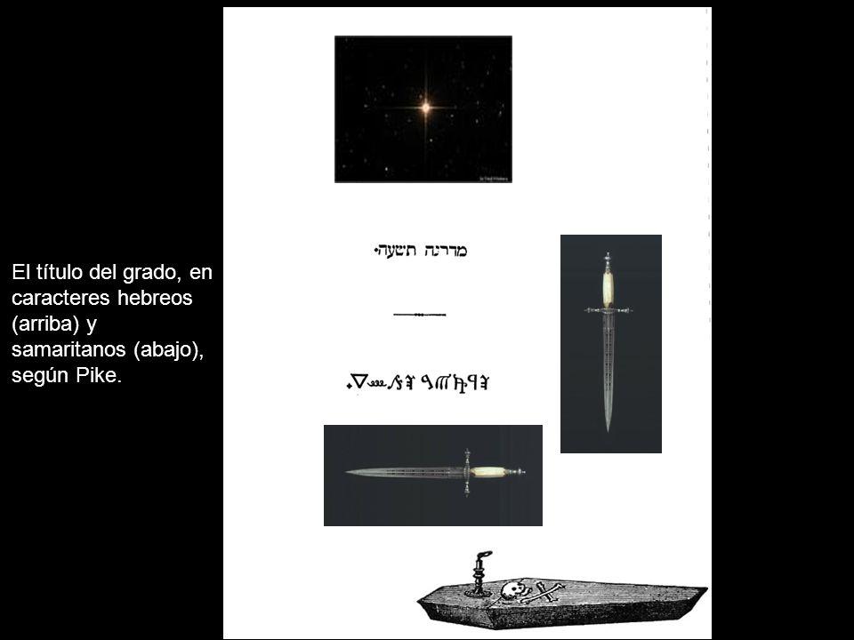 El título del grado, en caracteres hebreos (arriba) y samaritanos (abajo), según Pike.