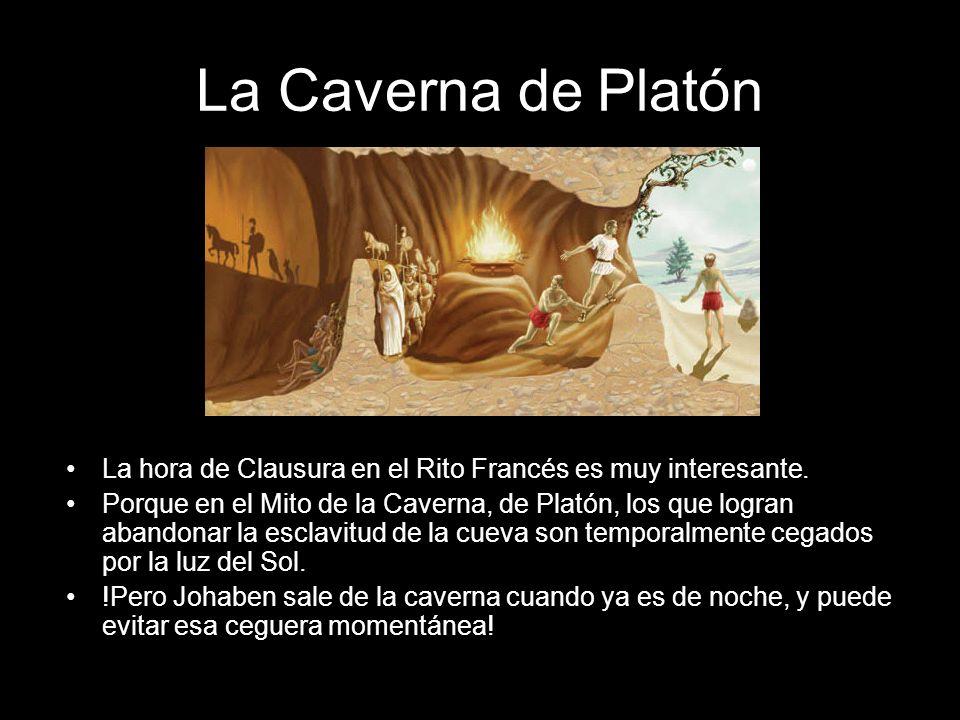 La Caverna de Platón La hora de Clausura en el Rito Francés es muy interesante.