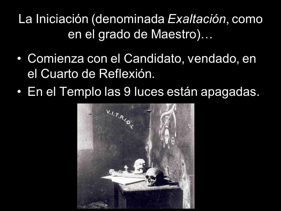 La Iniciación (denominada Exaltación, como en el grado de Maestro)…