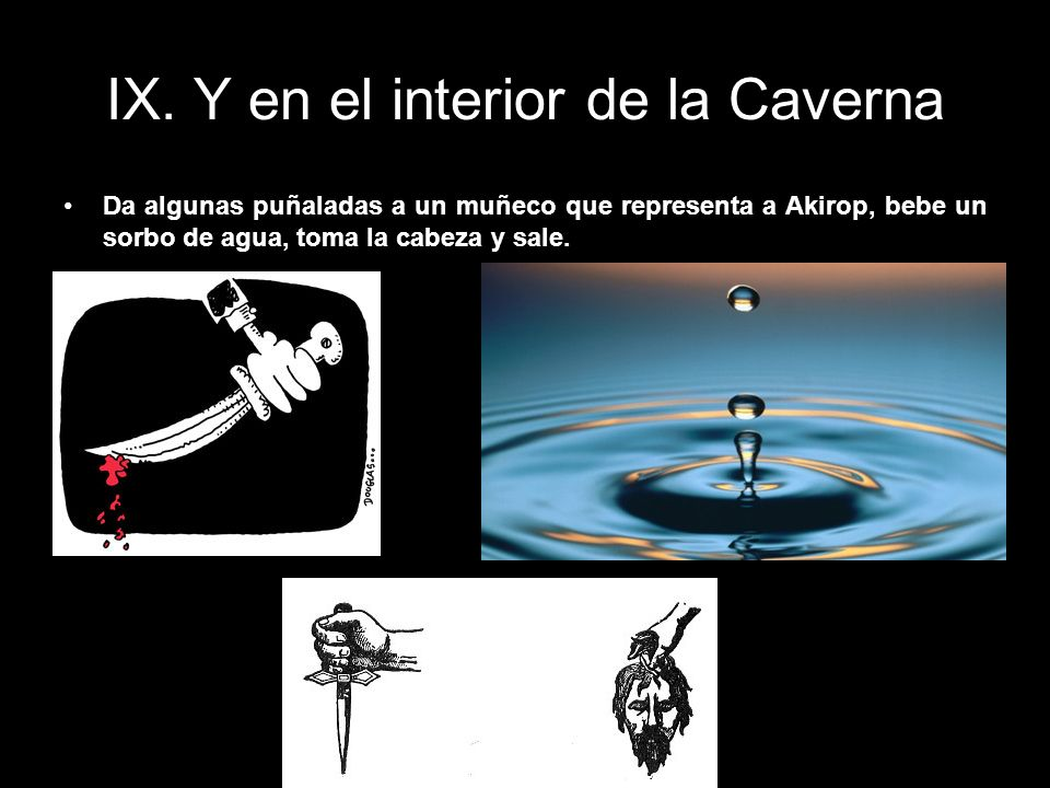 IX. Y en el interior de la Caverna