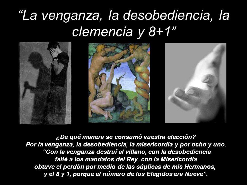 La venganza, la desobediencia, la clemencia y 8+1