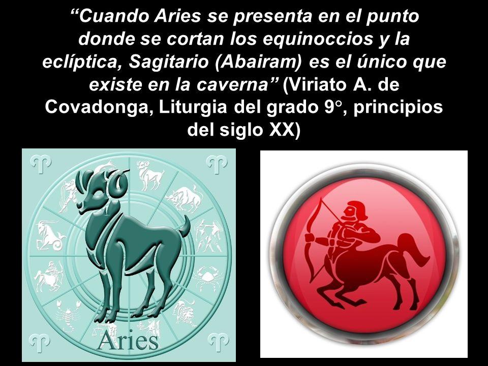 Cuando Aries se presenta en el punto donde se cortan los equinoccios y la eclíptica, Sagitario (Abairam) es el único que existe en la caverna (Viriato A.