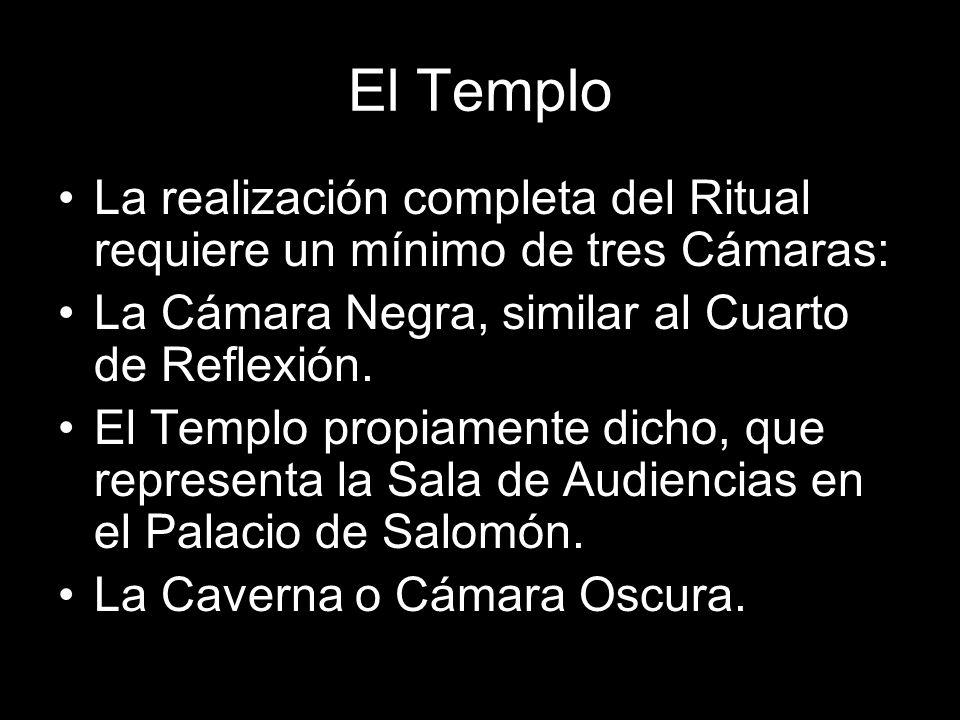 El Templo La realización completa del Ritual requiere un mínimo de tres Cámaras: La Cámara Negra, similar al Cuarto de Reflexión.