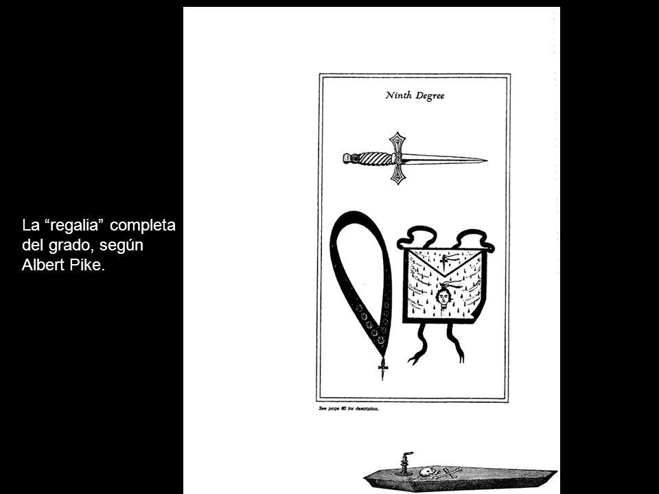 La regalia completa del grado, según Albert Pike.