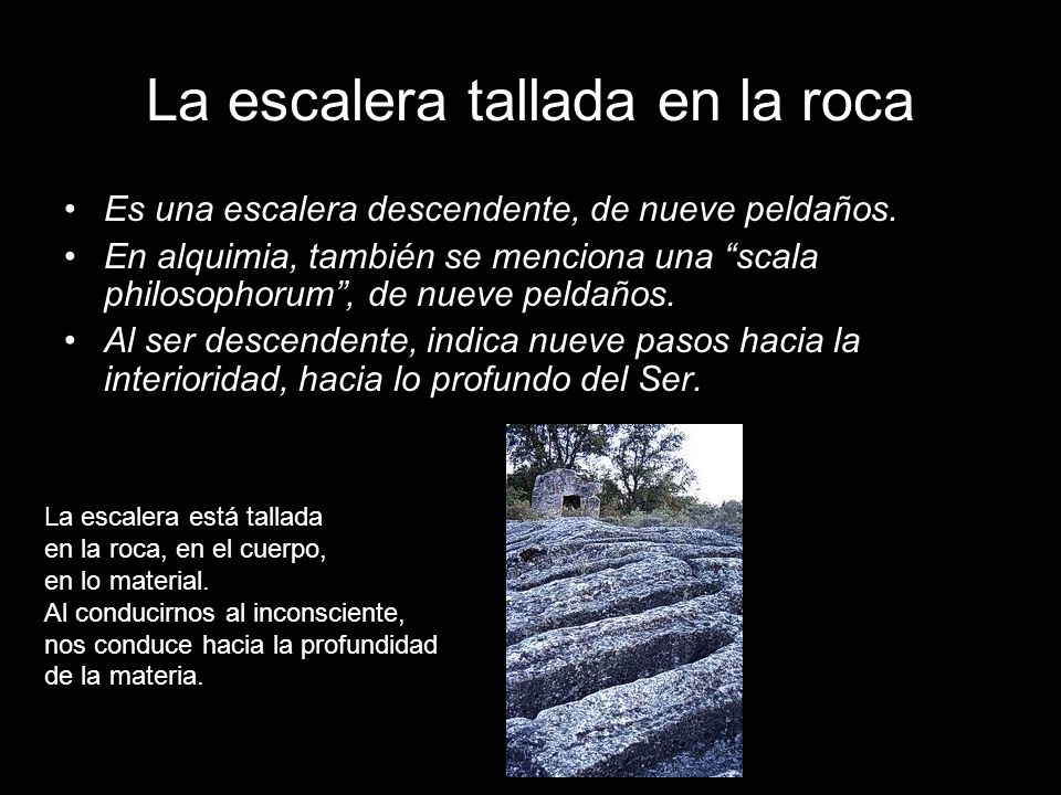 La escalera tallada en la roca