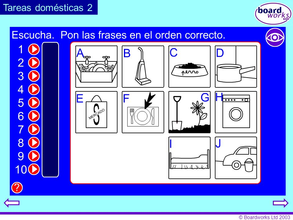 Tareas domésticas 2Pupils listen and match the pictures to the spoken text. Click on the eye. to reveal and hide answers.