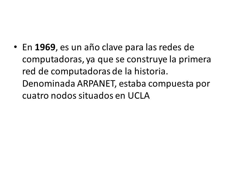En 1969, es un año clave para las redes de computadoras, ya que se construye la primera red de computadoras de la historia.