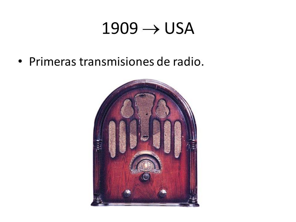 1909  USA Primeras transmisiones de radio.