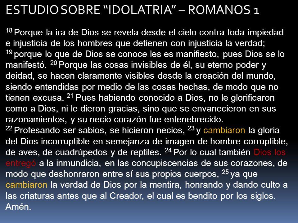 ESTUDIO SOBRE IDOLATRIA – ROMANOS 1
