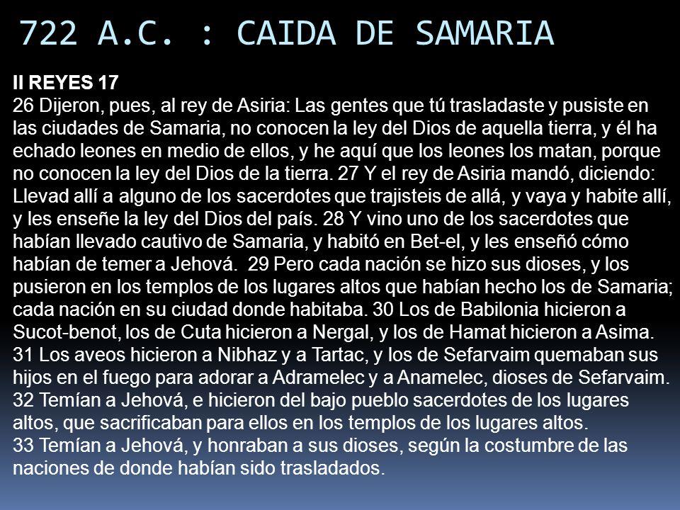 722 A.C. : CAIDA DE SAMARIA II REYES 17