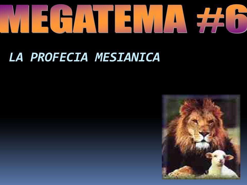MEGATEMA #6 LA PROFECIA MESIANICA