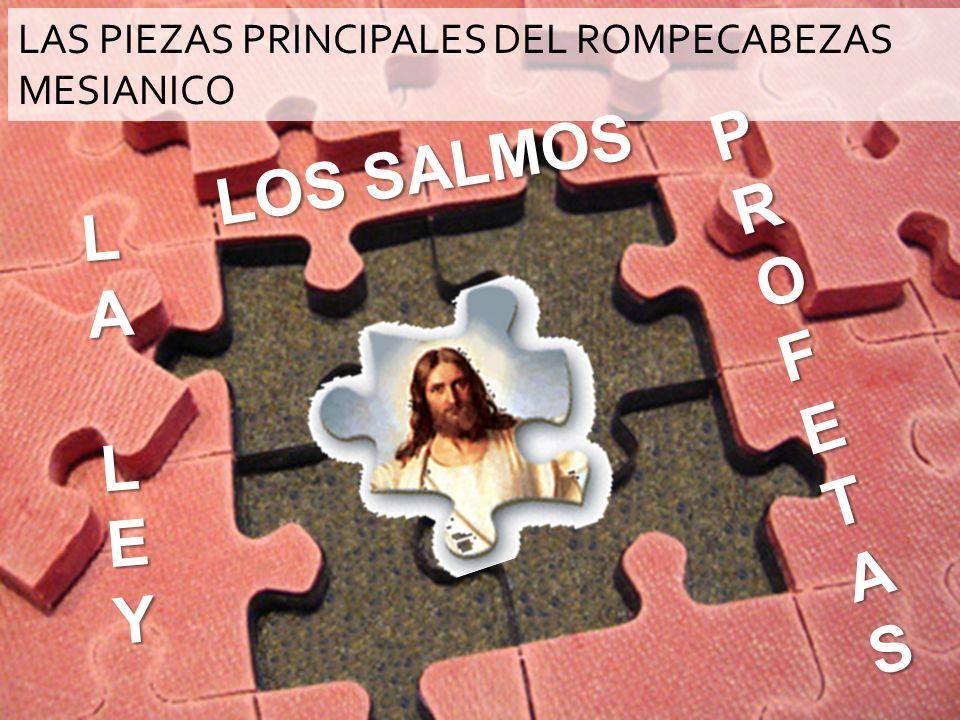 P ROFETAS LOS SALMOS LA LEY