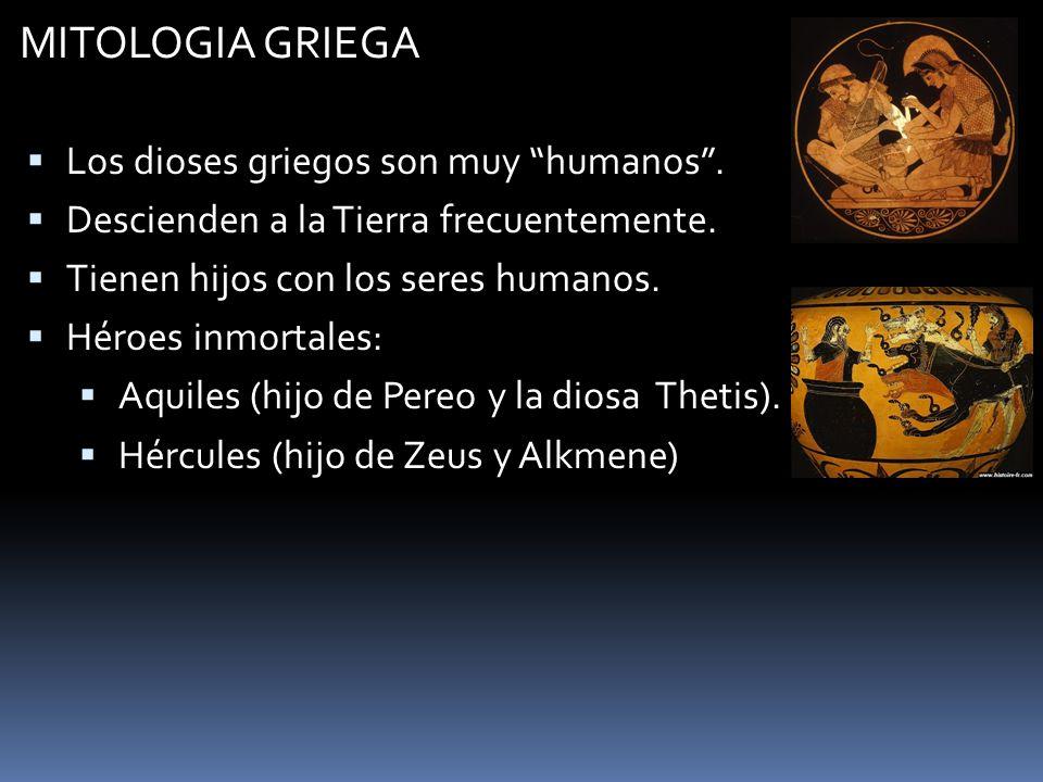 MITOLOGIA GRIEGA Los dioses griegos son muy humanos .