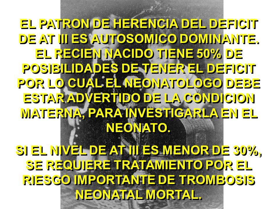 EL PATRON DE HERENCIA DEL DEFICIT DE AT III ES AUTOSOMICO DOMINANTE