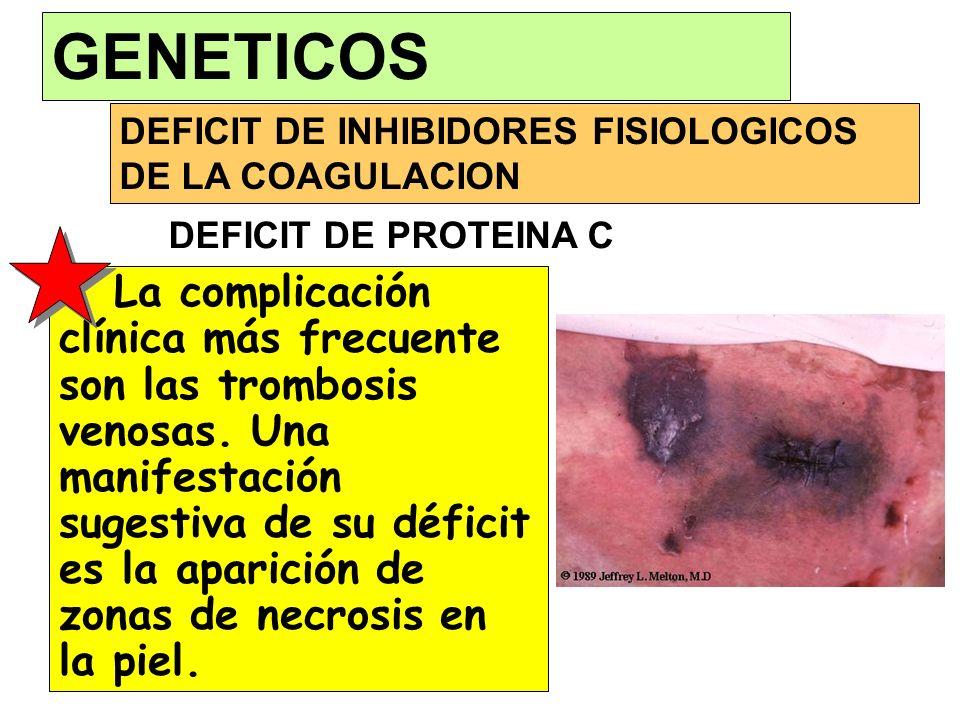 GENETICOS DEFICIT DE INHIBIDORES FISIOLOGICOS DE LA COAGULACION. <>