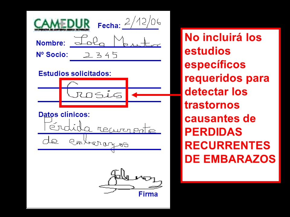 Fecha: Nombre: Nº Socio: Estudios solicitados: Datos clínicos: Firma.