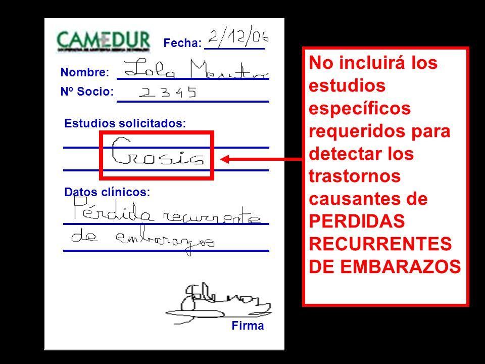 Fecha:Nombre: Nº Socio: Estudios solicitados: Datos clínicos: Firma.
