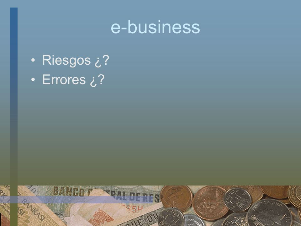 e-business Riesgos ¿ Errores ¿