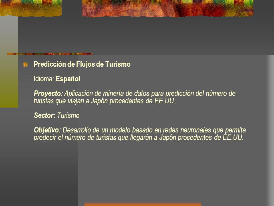 Predicción de Flujos de Turismo Idioma: Español Proyecto: Aplicación de minería de datos para predicción del número de turistas que viajan a Japón procedentes de EE.UU.