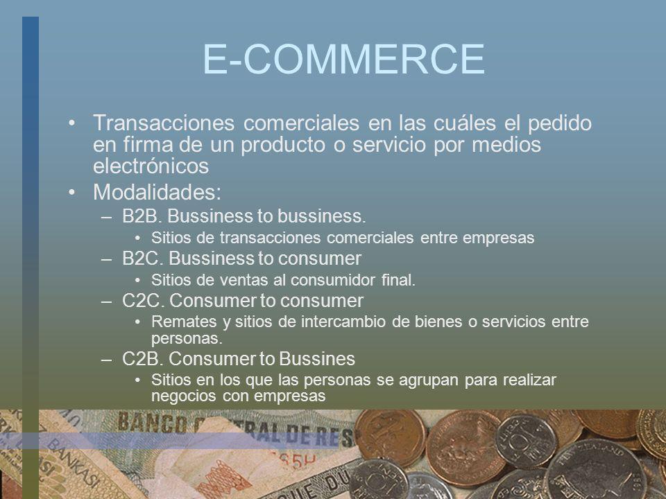 E-COMMERCE Transacciones comerciales en las cuáles el pedido en firma de un producto o servicio por medios electrónicos.