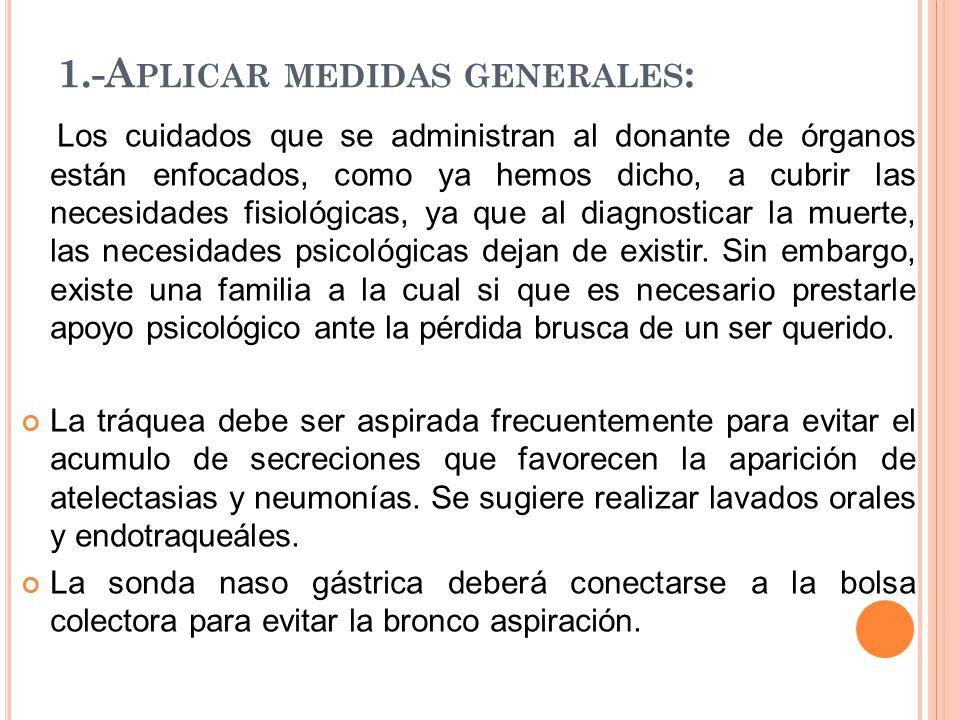 1.-Aplicar medidas generales: