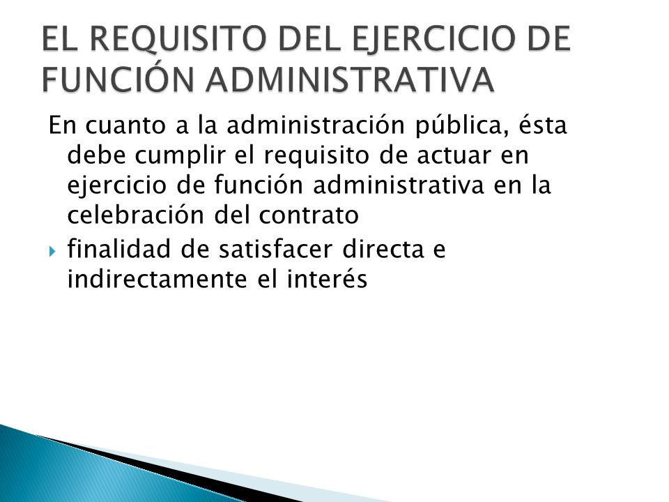 EL REQUISITO DEL EJERCICIO DE FUNCIÓN ADMINISTRATIVA