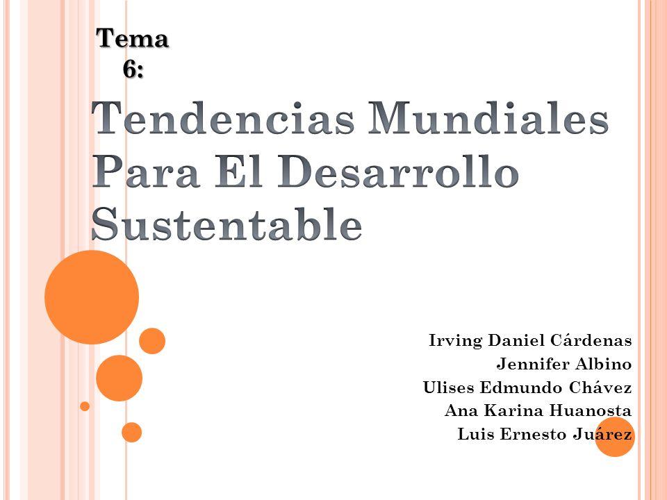 Tendencias Mundiales Para El Desarrollo Sustentable