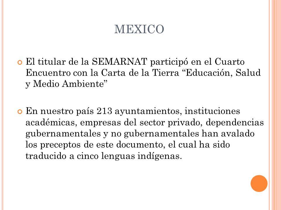 MEXICO El titular de la SEMARNAT participó en el Cuarto Encuentro con la Carta de la Tierra Educación, Salud y Medio Ambiente