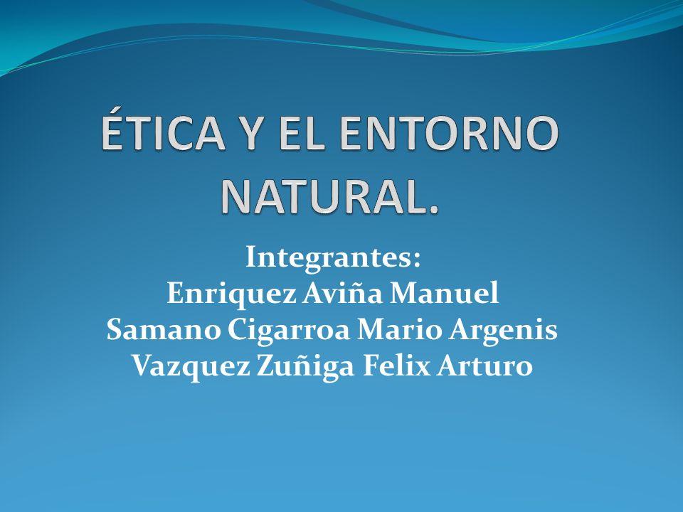 ÉTICA Y EL ENTORNO NATURAL.