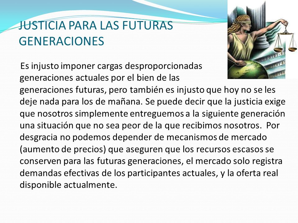 JUSTICIA PARA LAS FUTURAS GENERACIONES