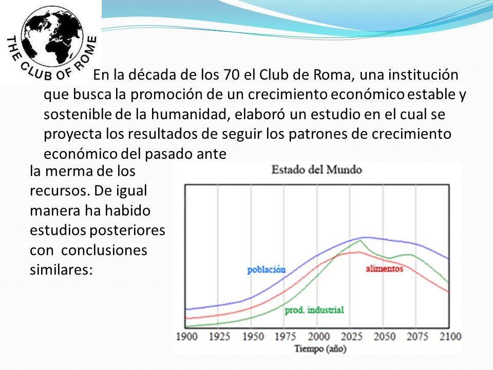 En la década de los 70 el Club de Roma, una institución que busca la promoción de un crecimiento económico estable y sostenible de la humanidad, elaboró un estudio en el cual se proyecta los resultados de seguir los patrones de crecimiento económico del pasado ante