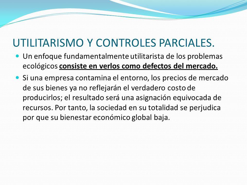UTILITARISMO Y CONTROLES PARCIALES.