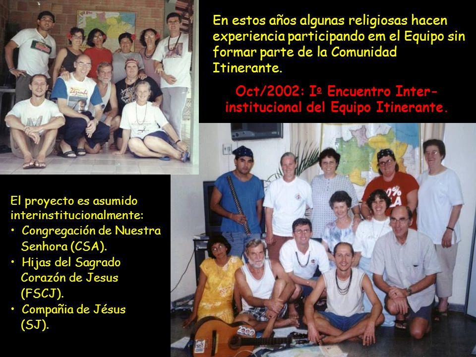Oct/2002: Io Encuentro Inter-institucional del Equipo Itinerante.