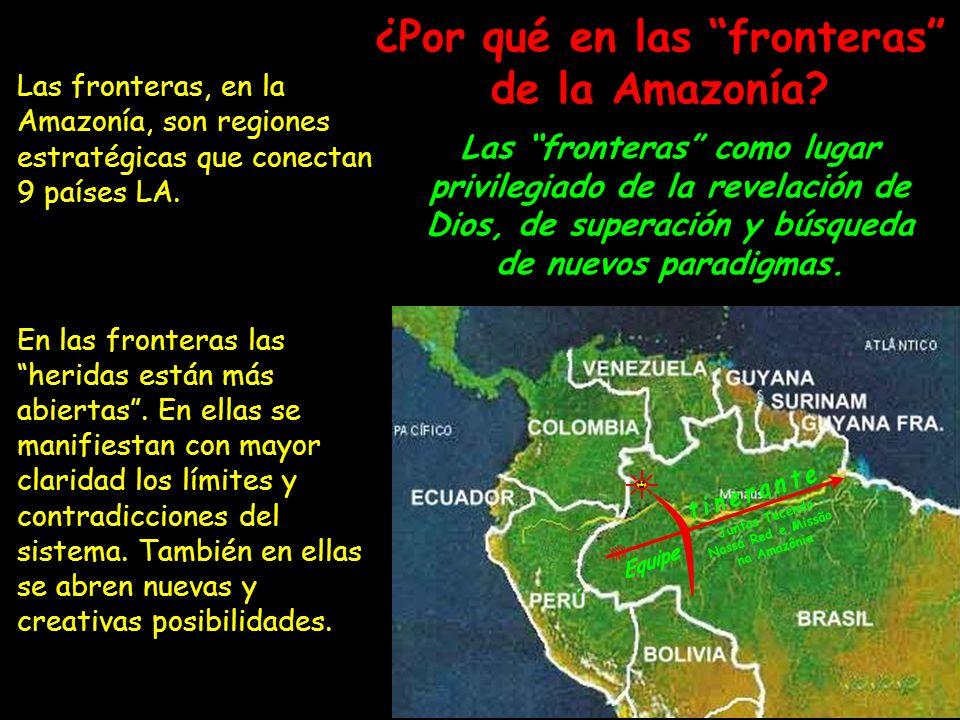 ¿Por qué en las fronteras de la Amazonía