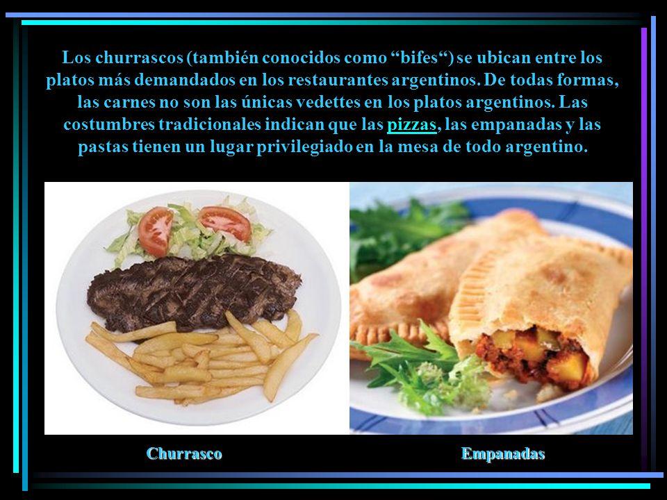 Los churrascos (también conocidos como bifes ) se ubican entre los platos más demandados en los restaurantes argentinos. De todas formas, las carnes no son las únicas vedettes en los platos argentinos. Las costumbres tradicionales indican que las pizzas, las empanadas y las pastas tienen un lugar privilegiado en la mesa de todo argentino.