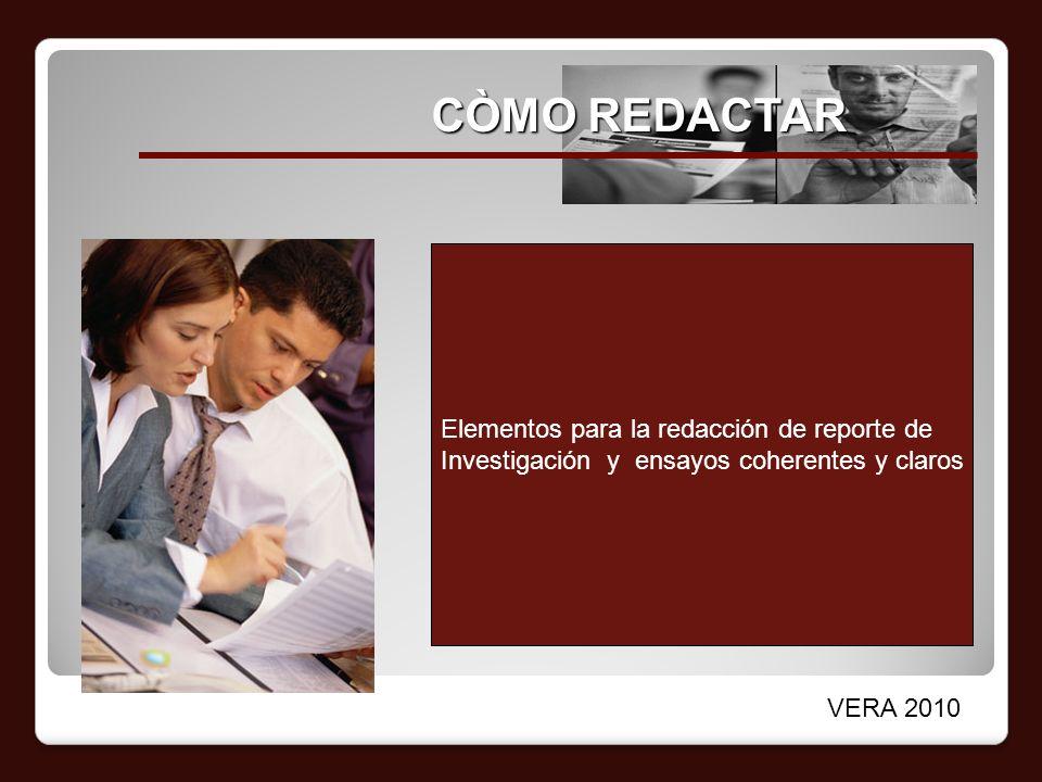 CÒMO REDACTAR Elementos para la redacción de reporte de