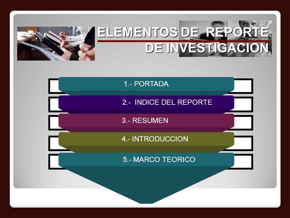 ELEMENTOS DE REPORTE DE INVESTIGACION 1.- PORTADA