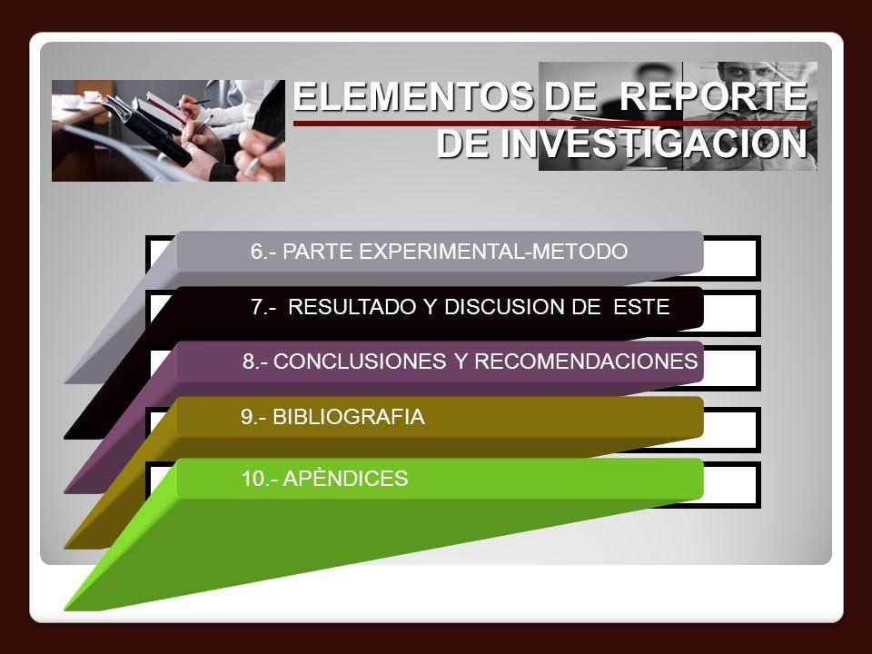 ELEMENTOS DE REPORTE DE INVESTIGACION 6.- PARTE EXPERIMENTAL-METODO