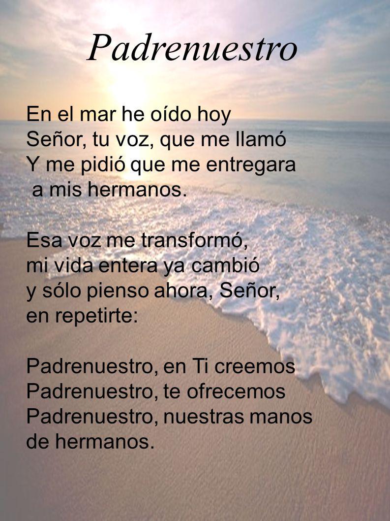 Padrenuestro En el mar he oído hoy Señor, tu voz, que me llamó