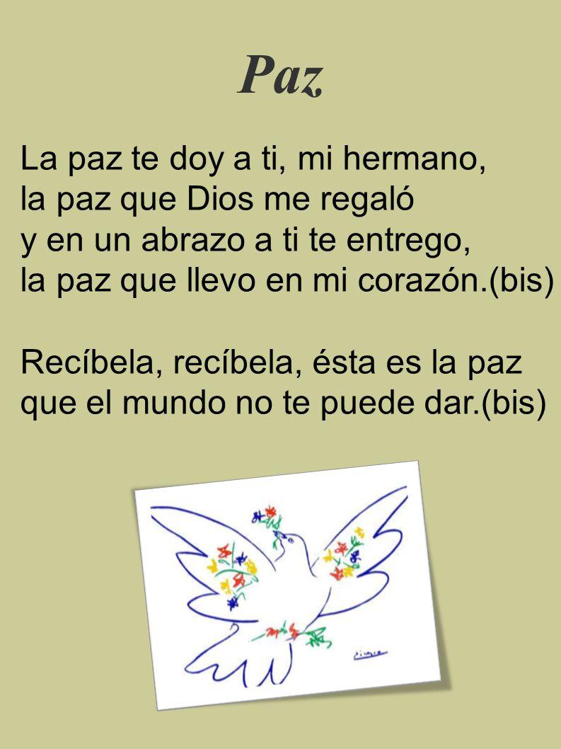 Paz La paz te doy a ti, mi hermano, la paz que Dios me regaló